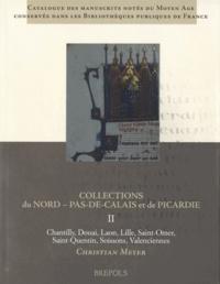 Christian Meyer - Collection du Nord Pas-de-Calais et de Picardie - Tome II, Chantilly, Douai, Laon, Lille, Saint-Omer, Saint-Quentin, Soissons, Valenciennes.