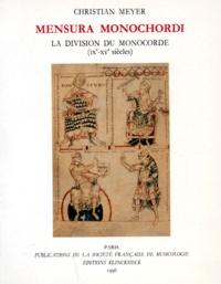 Christian Meyer - Mensura Monochordi, la division du monocorde (IXème-XVème siècles).