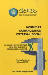 Christian Meyer - Normes et normalisation en travail social - Pour une posture critique entre responsabilité, résistance et créativité.