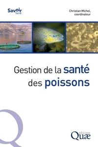 Christian Michel - Gestion de la santé des poissons.
