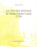 Christian Michel - Le voyage d'Italie de Charles-Nicolas Cochin (1758).