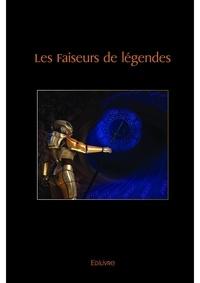 Christian Michel - Les Faiseurs de légendes.