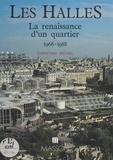 Christian Michel - Les Halles : La Renaissance d'un quartier (1966-1988).