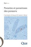 Christian Michel et Marc Morand - Parasites et parasitoses des poissons.