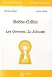 Christian Michel et Lionel Verdier - Robbe-Grillet : Les Gommes, la Jalousie.