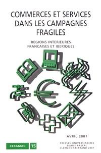 Christian Mignon - Commerces et services dans les campagnes fragiles. - Régions intérieures françaises et ibériques.