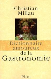 Christian Millau - Dictionnaire amoureux de la Gastronomie.