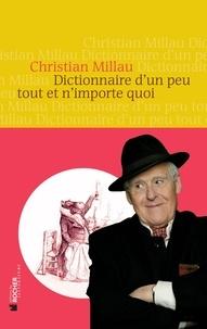 Christian Millau - Dictionnaire d'un peu tout et n'importe quoi.