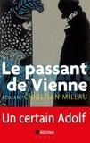 Christian Millau - Le passant de Vienne - Un certain Adolf.