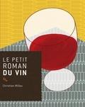 Christian Millau - Le petit roman du vin.