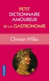 Christian Millau - Petit dictionnaire amoureux de la gastronomie.