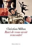 Christian Millau - Ravi de vous avoir rencontré.