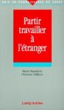 Christian Milleret et Marie Hautefort - Partir travailler à l'étranger.