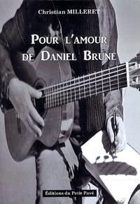 Christian Milleret - Pour l'amour de Daniel Brune.