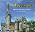 Christian Millet - Les Beaumanoir - Une dynastie de maîtres-bâtisseurs de la Renaissance n 72.