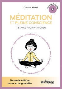 Christian Miquel - Méditation et pleine conscience - 7 étapes pour pratiquer. 1 CD audio