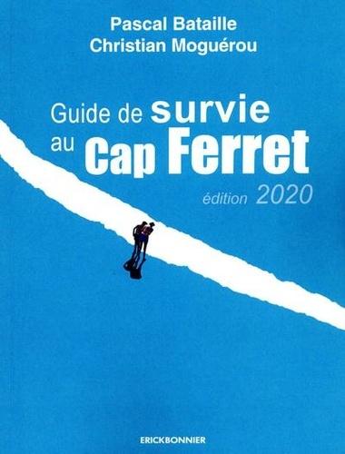 Christian Moguérou et Pascal Bataille - Guide de survie au Cap Ferret.