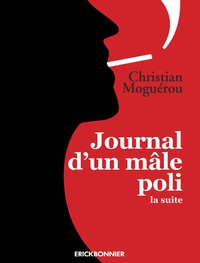 Christian Moguérou - Journal d'un mâle poli - La suite, juillet 2017-avril 2019.