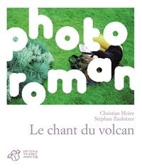 Christian Moire - Le chant du volcan.