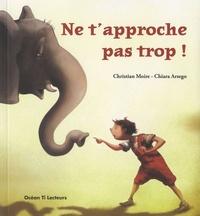 Christian Moire et Chiara Arsego - Ne t'approche pas trop !.