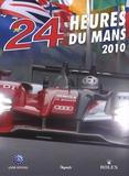 Christian Moity et Jean-Marc Teissèdre - 24 Heures du Mans 2010 - Le livre officiel de la plus grande course d'endurance du monde.