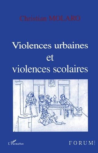 Christian Molaro - Violences urbaines et violences scolaires.