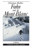 Christian Mollier - Foehn sur le Mont-Blanc.