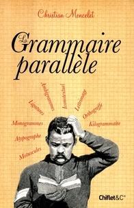 Christian Moncelet - La grammaire parallèle.