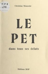 Christian Moncelet et  Collectif - Le pet dans tous ses éclats.