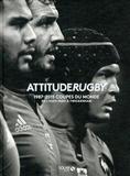 Christian Montaignac et Pierre Berbizier - Attitude Rugby - 1987-2015 Coupes du monde, de l'Eden Park à Twickenham.