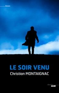 Christian Montaignac - Le soir venu.