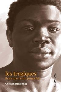 Christian Montaignac - Les tragiques.