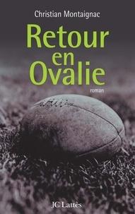 Christian Montaignac - Retour en Ovalie.