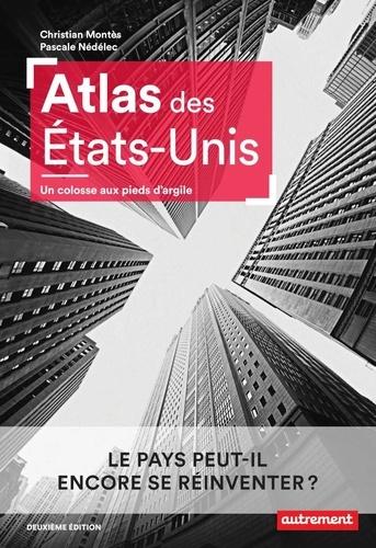 Atlas des Etats-Unis. Un colosse aux pieds d'argile 2e édition