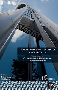 Christian Montès et Manuel Appert - Géographie et Cultures N° 102 : Imaginaires de la v(ill)e en hauteur.