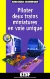 Christian Montfort - Piloter deux trains miniatures en voie unique.