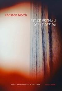 "Christian Mörch - 43° 23' 793"" Nord 03° 42' 037"" Est."