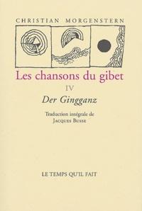 Christian Morgenstern - Les chansons du gibet : Der Gingganz - Tome 4.