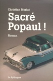 Christian Moriat - Sacré Popaul !.