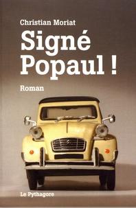Christian Moriat - Signé Popaul !.