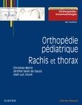 Christian Morin et Jérome Sales De Gauzy - Orthopédie pédiatrique - Rachis et thorax.