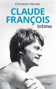 Christian Morise - Claude François intime.