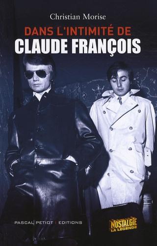 Christian Morise - Dans l'intimité de Claude François.