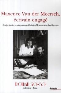 Christian Morzewski et Paul Renard - Maxence Van der Meersch, écrivain engagé.