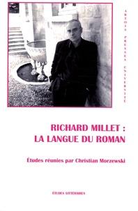 Christian Morzewski et Fabrice Thumerel - Richard Millet : la langue du roman.