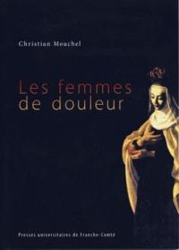 Christian Mouchel - Les femmes de douleur - Maladie et sainteté dans l'Italie de la Contre-Réforme.
