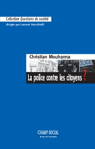 Christian Mouhanna - La police contre les citoyens ?.