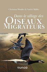 Christian Moullec et Xavier Müller - Dans le sillage des oiseaux migrateurs.