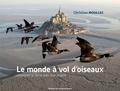 Christian Moullec - Le monde à vol oiseaux.