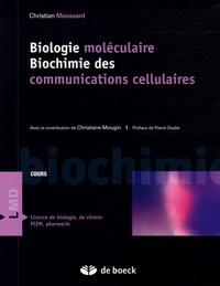 Christian Moussard - Biologie moléculaire Biochimie des communications cellulaires.